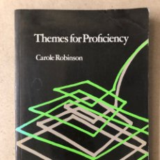 Libros de segunda mano: THEMES FOR PROFICIENCY. CAROLE ROBINSON. OXFORD UNIVERSITY PRESS 1981.. Lote 210024453