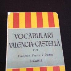 Libros de segunda mano: VOCABULARI VALENCIÀ-CASTELLÀ-POR: FRANCESC FERRER I PASTOR- SICANIA- VAL. 1960. Lote 211827488