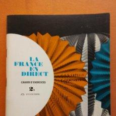 Libros de segunda mano: LA FRANCE EN DIRECT. CAHIER D'EXERCICES 2 B. EDITORIAL HACHETTE. Lote 212101271