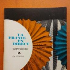 Libros de segunda mano: LA FRANCE EN DIRECT. CAHIER D'EXERCICES 2 B. EDITORIAL HACHETTE. Lote 212101310