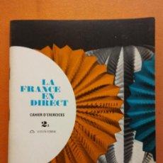 Libros de segunda mano: LA FRANCE EN DIRECT. CAHIER D'EXERCICES 2 B. EDITORIAL HACHETTE. Lote 212101331