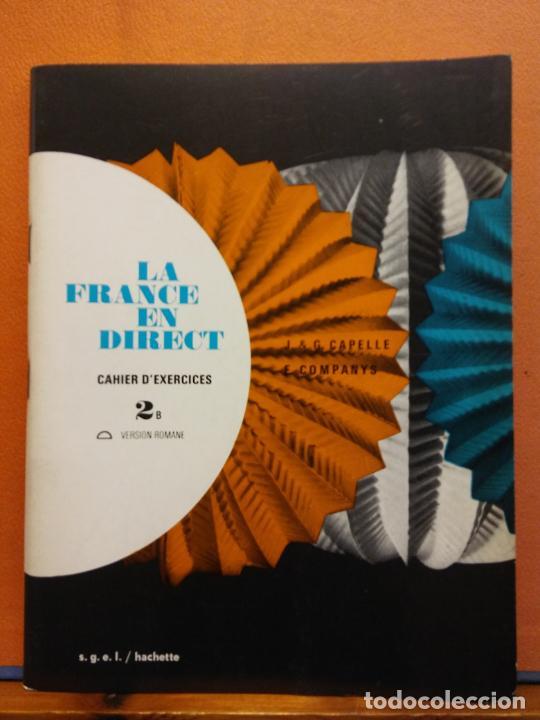 LA FRANCE EN DIRECT. CAHIER D'EXERCICES 2 B. EDITORIAL HACHETTE (Libros de Segunda Mano - Cursos de Idiomas)