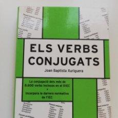 Libros de segunda mano: ELS VERBS CONJUGATS (JOAN BAPTISTA XURIGUERA). Lote 214829138