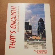 Libros de segunda mano: THAT'S ENGLISH! CURSO OFICIAL DE INGLÉS A DISTANCIA. NIVEL BÁSICO II. MODULES 3 AND 4. Lote 215260117