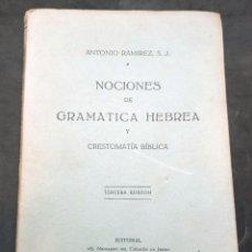 Libros de segunda mano: NOCIONES DE GRAMÁTICA HEBREA Y CRESTOMATÍA BÍBLICA - 3ª EDICION - 1952. Lote 215870002