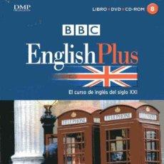 Libros de segunda mano: BBC ENGLISH PLUS - EL CURSO DE INGLÉS DEL SIGLO XXI 8 - LIBRO + DVD + CD. Lote 218274027