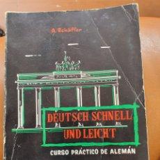 Libros de segunda mano: DEUTSCH SCHNELL UND LEICHT A. SCHÄFFER CURSO PRÁCTICO DE ALEMÁN. Lote 218281053