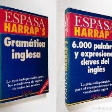 Libros de segunda mano: GRAMÁTICA INGLESA + 6000 PALABRAS Y EXPRESIONES CLAVES DEL INGLÉS / 6.000 - HARRAP'S ESPASA HARRAP. Lote 218937892