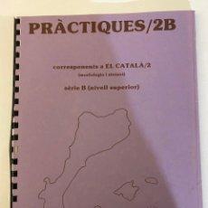 Libros de segunda mano: EL CATALÀ FÀCIL PRÀCTIQUES 2B.JOSEP RUAIX I VINYET. Lote 221009755