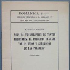 Libros de segunda mano: PARA LA TRANSCRIPCION DE TEXTOS MEDIEVALES. EL PROBLEMA DE LA UNION Y SEPARACION DE PALABRAS. MORREA. Lote 226111850