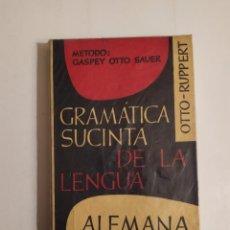 Libros de segunda mano: GRAMATICA SUCINTA DE LA LENGUA ALEMANA - MÉTODO GASPEY OTTO SAUER - E.OTTO - E.RUPPERT. Lote 227062647