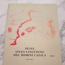 Libros de segunda mano: PETIT ATLES LINGÜISTIC DEL DOMINI CATALA VOLUM 3. JOAN VENY. INSTITUT ESTUDIS CATALANS.. Lote 227774340