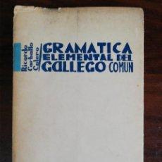 Libros de segunda mano: GRAMATICA ELEMENTAL DEL GALLEGO COMÚN. RICARDO CARBALLO CALERO. 1ª EDICIÓN, 1966. Lote 229845880