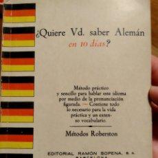 Libros de segunda mano: QUIERE VD. SABER ALEMÁN EN DIEZ DÍAS EDITORIAL RAMÓN SOPENA 1962. Lote 233592750