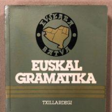 """Libros de segunda mano: EUSKAL GRAMATIKA. JOSÉ LUIS ÁLVAREZ EMPARANTZA """"TXILLARDEGI """". EDICIONES VASCAS 1978.. Lote 234716120"""