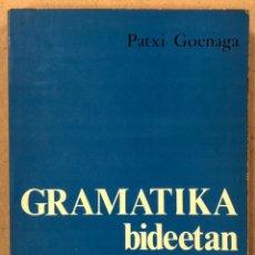 Libros de segunda mano: GRAMATIKA BIDEETAN. PATXI GOENAGA. EREIN ARGITALETXEA 1978. EUSKERA.. Lote 234747890