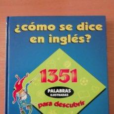 Libros de segunda mano: ¿CÓMO SE DICE EN INGLÉS?. Lote 236081005
