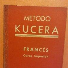 Livros em segunda mão: FRANCÉS. CURSO SUPERIOR. MÉTODO KUCERA. ENRIQUE KUCERA, AUTOR Y EDITOR. Lote 236397045