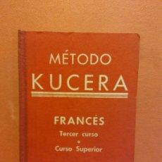 Livros em segunda mão: FRANCÉS. TERCER CURSO O CURSO SUPERIOR. MÉTODO KUCERA. ENRIQUE KUCERA, AUTOR Y EDITOR. Lote 236397260