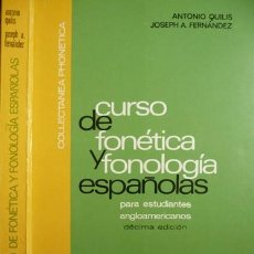 Libros de segunda mano: QUILIS (Y) FERNANDEZ. CURSO DE FONÉTICA Y FONOLOGÍA ESPAÑOLAS PARA ESTUDIANTES ANGLOAMERICANOS. 1982. Lote 236630450