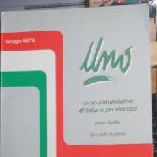 Libros de segunda mano: UNO, CORSO COMUNICATIVO DI ITALIANO PER STRANIERI, PRIMO LIVELLO. LIBRO DELLO STUDENTE. Lote 236741690