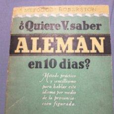 Libros de segunda mano: QUIERE USTED SABER ALEMÁN EN 10 DÍAS EDITORIAL SOPENA. Lote 238168750