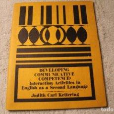Libros de segunda mano: DEVELOPING COMMUNICATIVE COMPETENCE INTERACTION ACTIVITIES IN ENGLISH JUDITN CARL KETTERING 1975 USA. Lote 240097925