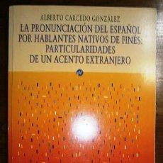 Libros de segunda mano: LA PRONUNCIACIÓN DEL ESPAÑOL POR HABLANTES NATIVOS DE FINÉS / ALBERTO CARCEDO (TESIS DOCTORAL) 1989. Lote 241293675