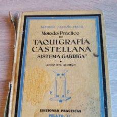 Libros de segunda mano: MÉTODO PRÁCTICO TAQUIGRAFÍA CASTELLANA SISTEMA GARRIGA EDICIONES PRACTICAS POR ALFONSO CASTAÑO PRADO. Lote 244725040