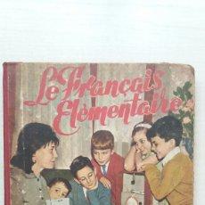 Libros de segunda mano: FRANÇAIS ELEMENTAIRE. EDICIONES S.M., 1961.. Lote 245006990