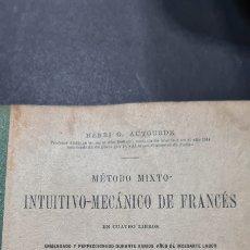 Libros de segunda mano: METODO MIXTO INTUITIVO-MECANICO DE FRANCÉS. AÑO 1921 HENRI G. AUTOURDE. Lote 247568215