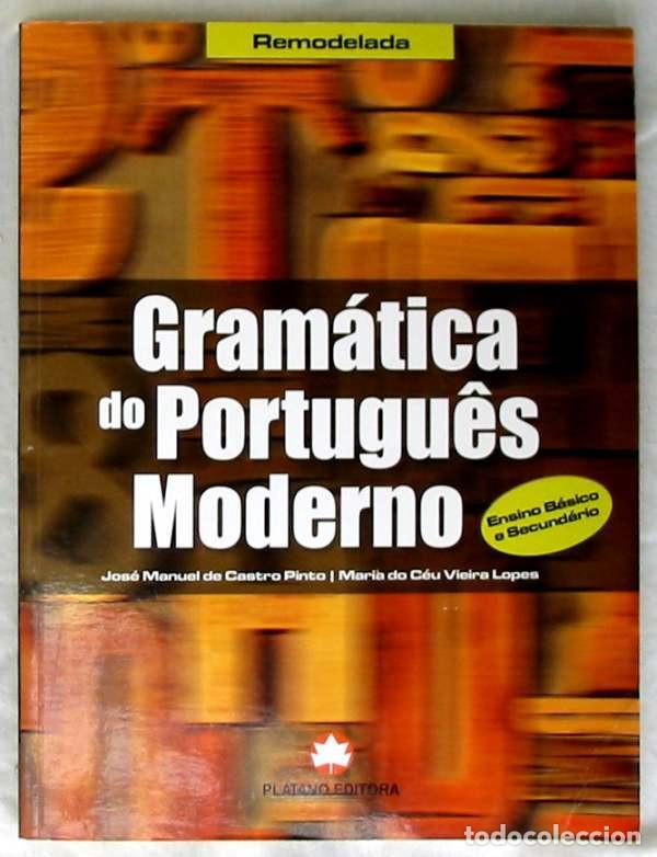 GRAMÁTICA DE PORTUGUÉS MODERNO - JOSÉ MANUEL DE CASTRO PINTO 2011 - VER INDICE (Libros de Segunda Mano - Cursos de Idiomas)