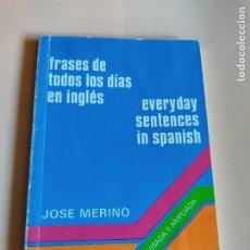 Libros de segunda mano: FRASES DE TODOS LOS DIAS EN INGLES. JOSE MERINO. EDITORIAL ALHAMBRA. 1985. PAGS, 127.. Lote 254000745