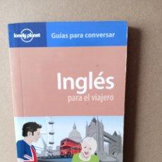 Libros de segunda mano: INGLES PARA EL VIAJERO GUIAS PARA CONVERSAR - EDITORIAL LONELY PLANET. Lote 256019180