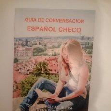 Libros de segunda mano: GUIA DE CONVERSACION ESPAÑOL CHECO -----LIBRO ESPECIAL PARA VIAJEROS. Lote 257512230