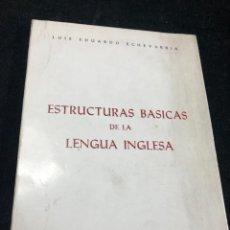 Libros de segunda mano: ESTRUCTURAS BÁSICAS DE LA LENGUA INGLESA. LUIS EDUARDO ECHEVARRIA. PRENSA ESPAÑOLA 1968. Lote 261844455