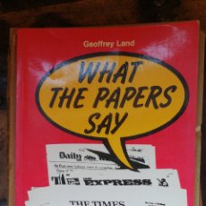 Libros de segunda mano: GEOFFREY LAND WHAT THE PAPERS SAY. - A SELECTION OF NEWSPAPER EXTRACTS FOR LANGUAGE PRACTICE. LONG. Lote 261846610
