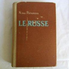 Libros de segunda mano: NINA POTAPOVA, LE RUSSE, MANUEL DE LANGUE RUSSE, 1958. Lote 261847760