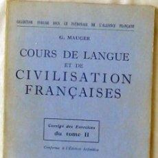 Libros de segunda mano: COURS DE LANGUE ET DE CIVILISATION FRANÇAISES - CORRIGE DES EXERCICES DU TOME II - VER DESCRIPCIÓN. Lote 263228645