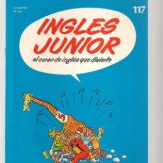 Libros de segunda mano: INGLÉS JUNIOR. FASCÍCULO Nº 117. SALVAT BBC. (ST/P). Lote 263674900