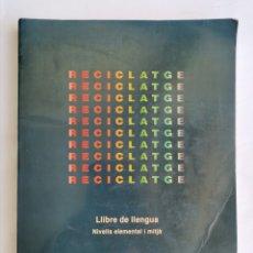 Libros de segunda mano: RECICLATGE LLIBRE DE LLENGUA NIVELLS ELEMENTAL I MITJÀ. Lote 268903444