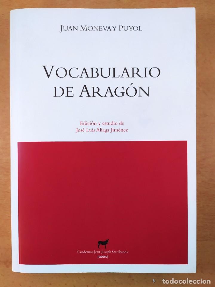 VOCABULARIO DE ARAGÓN / JUAN MONEVA Y PUYOL / 2004. XORDICA EDITORIAL (Libros de Segunda Mano - Cursos de Idiomas)