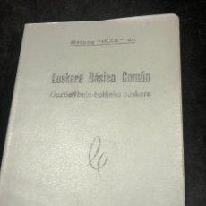 Libros de segunda mano: EUSKERA BASICO COMUN. METODO IKAS. ANTONIO MONTIANO. AÑO 1972 BILBAO. Lote 271598108