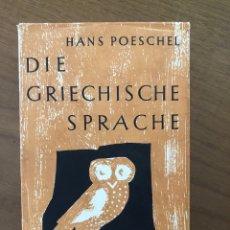 Livros em segunda mão: HANS POESCHEL: DIE GRIECHISCHE SPRACHE. GESCHICHTE UND EINFÜHRUNG. 1961.. Lote 271934578