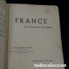 Libros de segunda mano: 1960 2°EDICION CURSO SUPERIOR DE FRANCES , LUIS GRANDIA MATEU CATEDRATICO F. DE LENGUAS MODERNAS. Lote 276243523