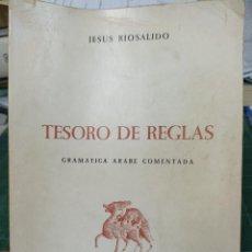 Libros de segunda mano: JESÚS RIOSALIDO. TESORO DE REGLAS. GRAMÁTICA ÁRABE COMENTADA. Lote 285565628