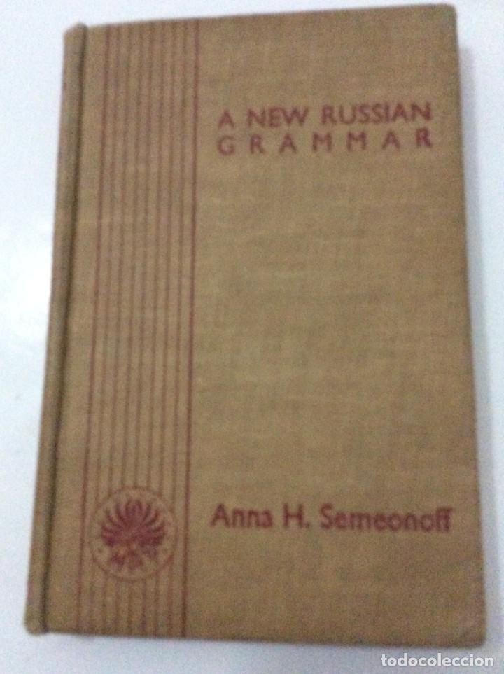 A NEW RUSSIAN GRAMMAR IN TWO PARTS, ANNA H. SEMEONOFF, 1945 (Libros de Segunda Mano - Cursos de Idiomas)