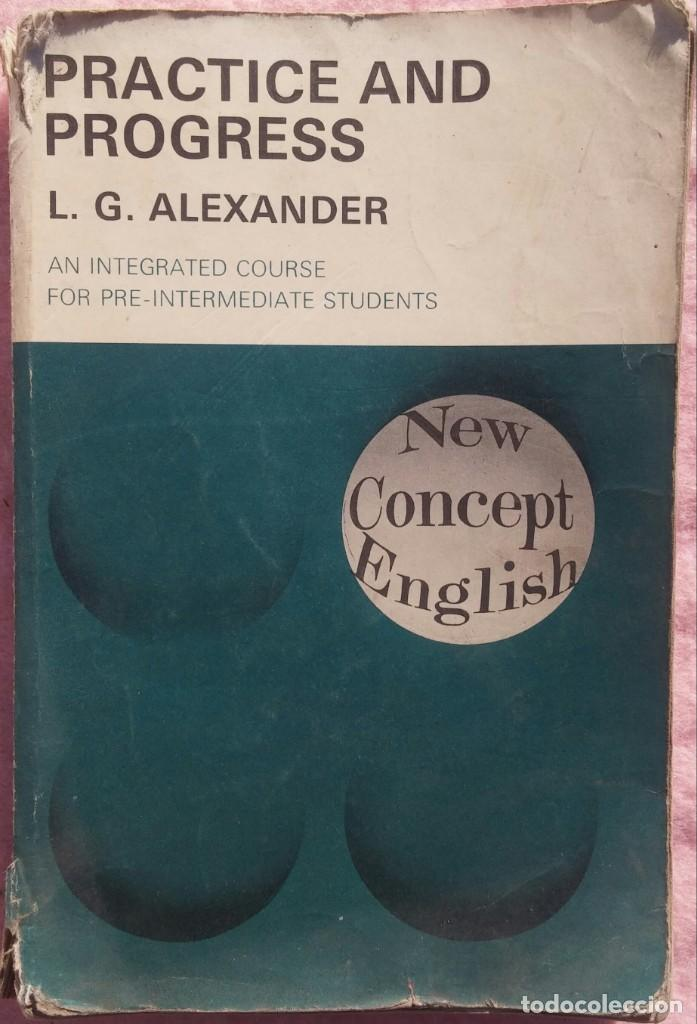 PRACTICE AND PROGRESS – L.G. ALEXANDER (LONGMAN, 1970) /// INGLÉS VAUGHAN ENGLISH FRANCÉS IDIOMAS (Libros de Segunda Mano - Cursos de Idiomas)