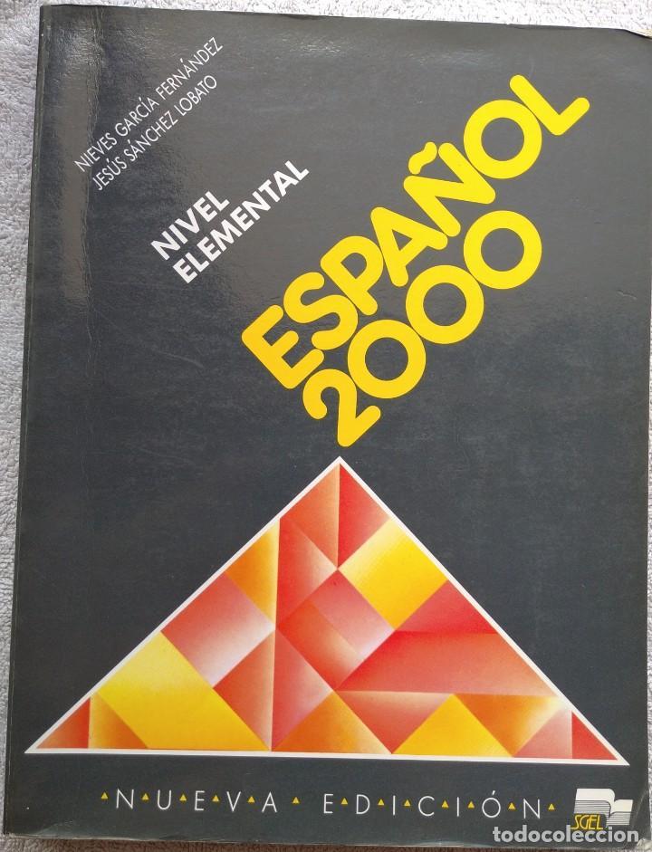 ESPAÑOL 2000, NIVEL ELEMENTAL (SGEL, 1999) /// IDIOMAS DICCIONARIO INGLÉS FRANCÉS ITALIANO PORTUGUÉS (Libros de Segunda Mano - Cursos de Idiomas)