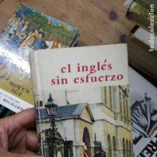 Libros de segunda mano: EL INGLÉS SIN ESFUERZO, A. CHÉREL. L.27746. Lote 288068453